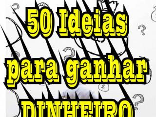 50 IDÉIAS PARA GANHAR DINHEIRO RAPIDAMENTE.